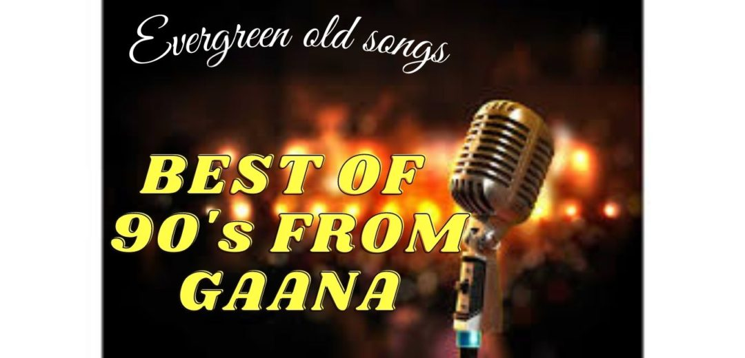 OLD SONGS BY GAANA: HINDI RETRO TOP 20+ MUSIC PLAYLIST