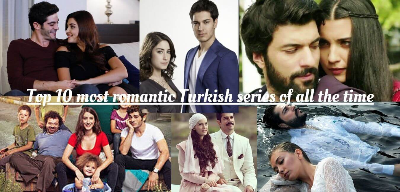 Top 10 most romantic Turkish series of all the time