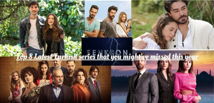 Top 8 Latest Turkish series that you might've missed this year