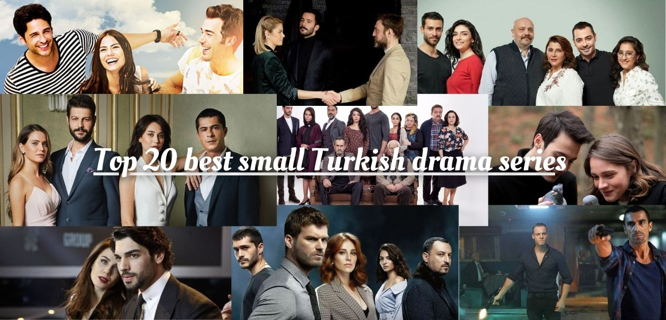 Top 20 best small Turkish drama series- You must watch