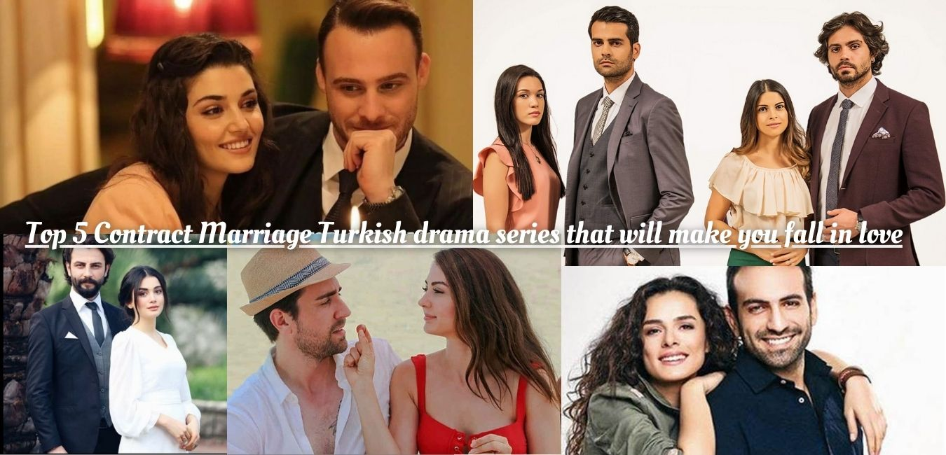 Top 5 Contract Marriage Turkish drama series that will make you fall in love